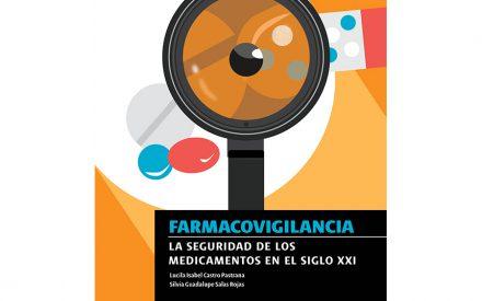 Farmacovigilancia, la seguridad de los medicamentos en el siglo XXI