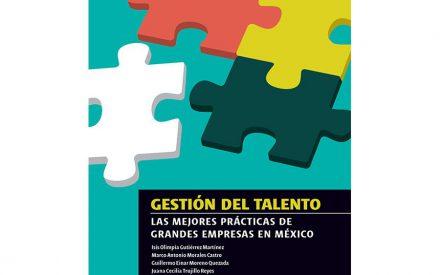 Gestión del Talento: las mejores prácticas de grandes empresas en México