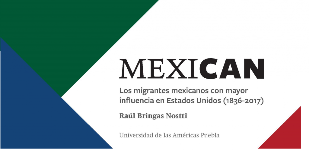MEXICAN: los migrantes mexicanos con mayor influencia en Estados Unidos (1836-2017)