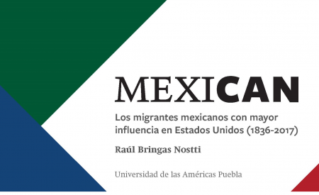 MEXICAN: los migrantes mexicanos con mayor influencia en Estados Unidos (1836-2017)