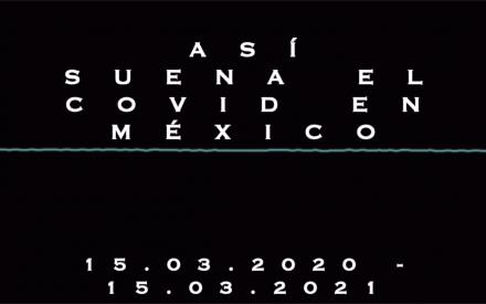 Así suena el COVID en México (a un año)